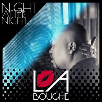 "La Bouche – Single ""Night After Night"" (out now) –"
